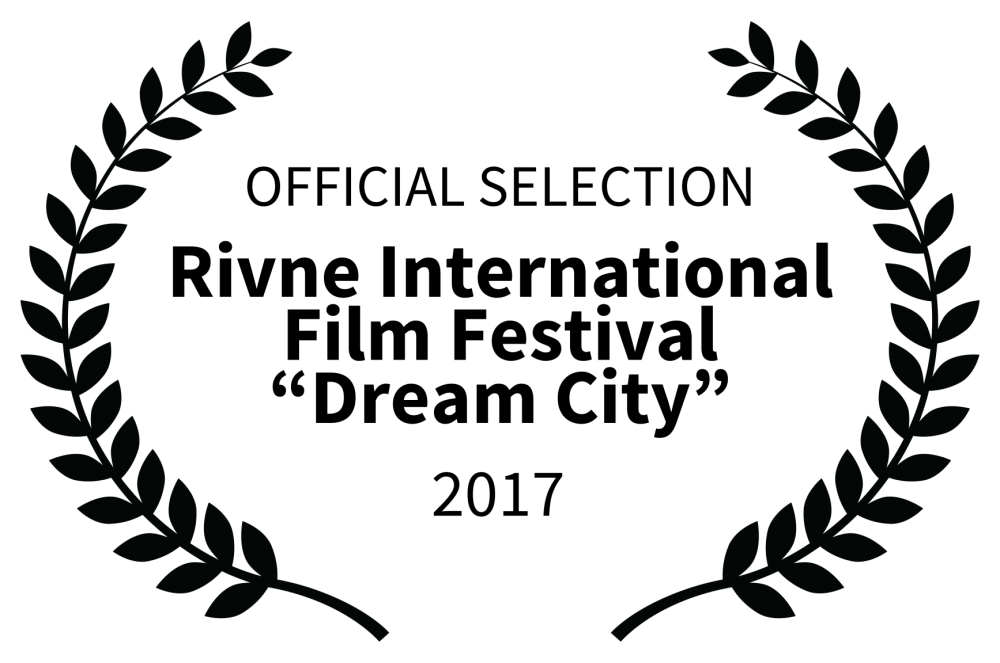 OFFICIAL SELECTION - Rivne International Film Festival Dream City - 2017