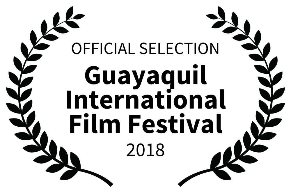 OFFICIAL SELECTION - Guayaquil International Film Festival - 2018