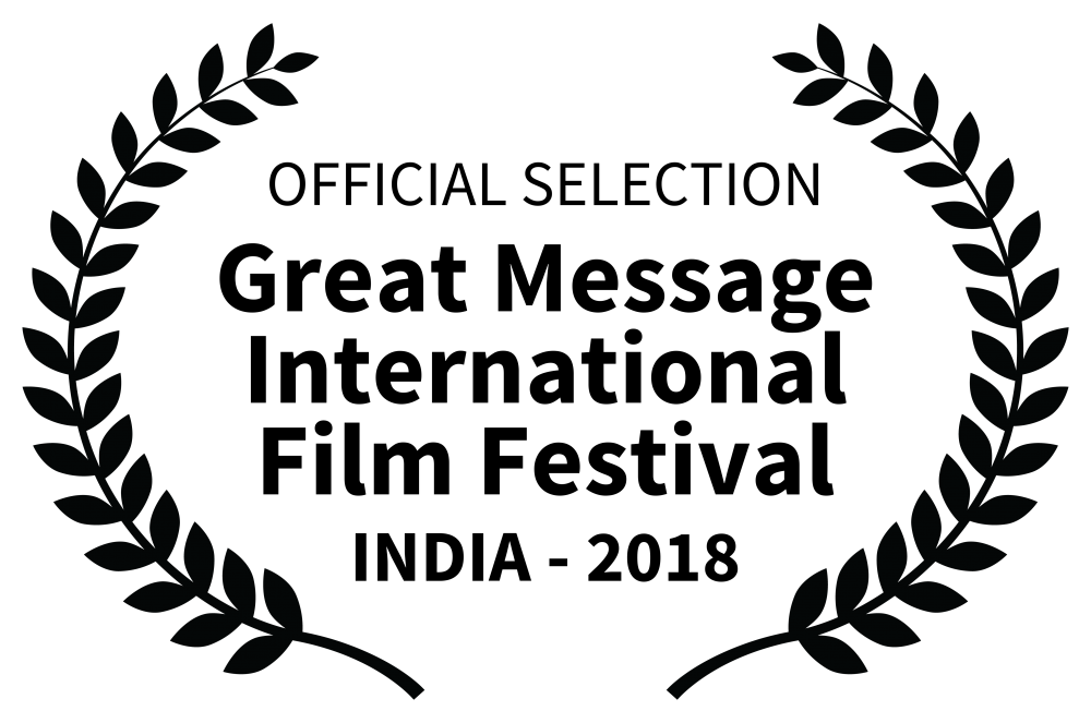 OFFICIAL SELECTION-Great MessageInternational Film Festival-INDIA-2018