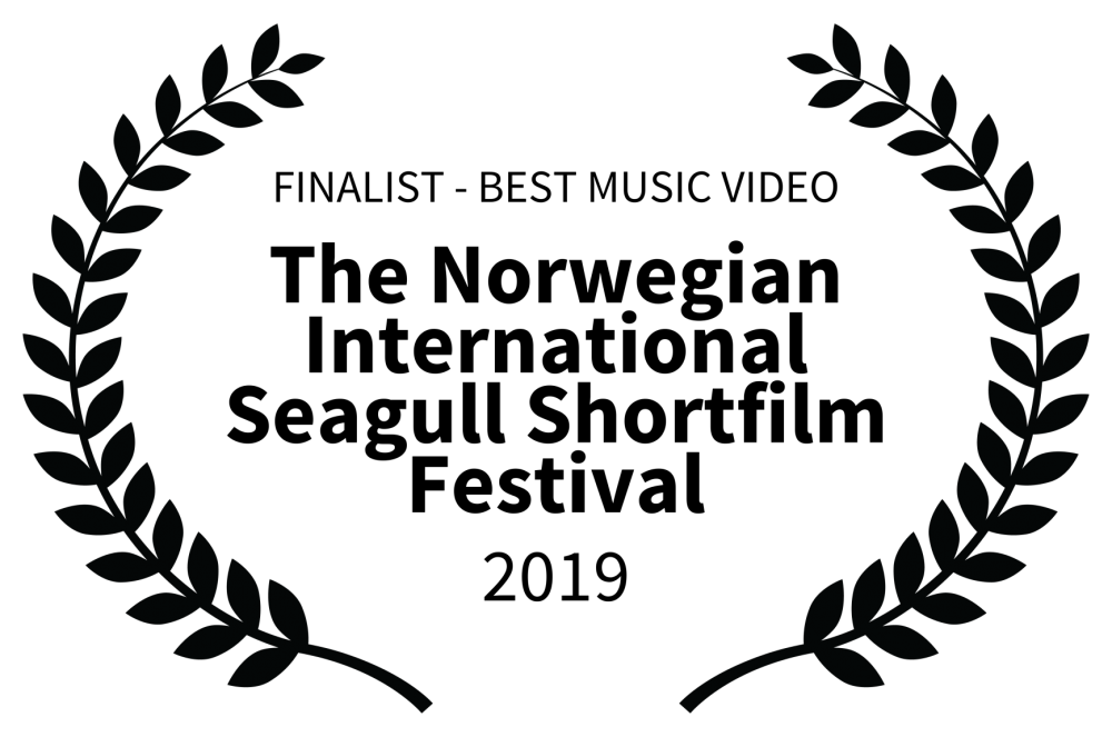 FINALIST - BEST MUSIC VIDEO - The Norwegian International Seagull Shortfilm Festival - 2019